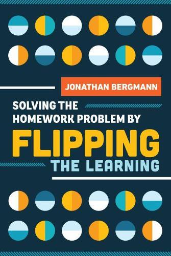 Solving the Homework Problem by Flipping the Learning (Paperback)