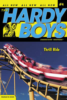 Thrill Ride - Hardy Boys (All New) Undercover Brothers 4 (Paperback)