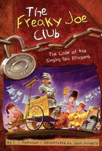 The Case of the Singing Sea Dragons: Secret File #6 - The Freaky Joe Club 6 (Paperback)