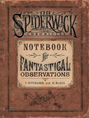 Spiderwick's Notebook for Fantastical Observations - SPIDERWICK CHRONICLE (Hardback)
