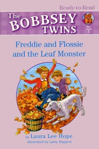Freddie and Flossie and the Leaf Monster - Bobbsey Twins (Paperback)