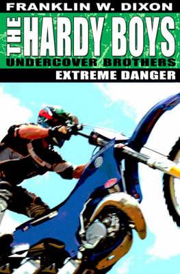 Extreme Danger - Hardy Boys 1 (Paperback)