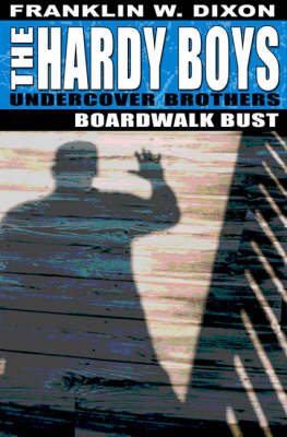 Boardwalk Bust - Hardy Boys (All New) Undercover Brothers 3 (Paperback)