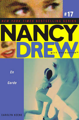 En Garde - Nancy Drew (All New) Girl Detective 17 (Paperback)