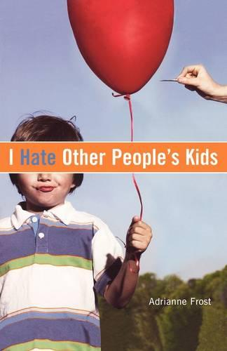 I Hate Other Peoples Kids (Paperback)