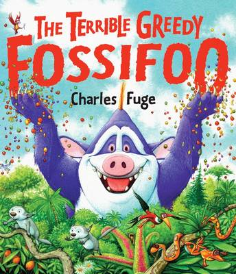 The Terrible Greedy Fossifoo (Paperback)