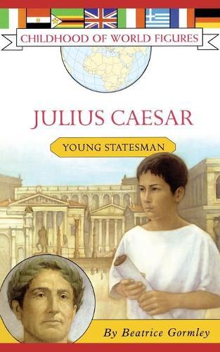 Julius Caesar: Young Statesman - Childhood of World Figures (Paperback)