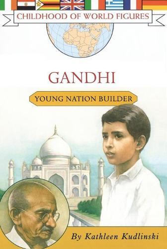Gandhi: Young Nation Builder - Childhood of World Figures (Paperback)