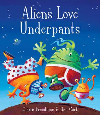 Aliens Love Underpants! (Hardback)
