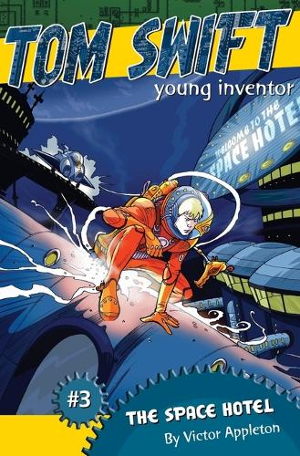 The Space Hotel - Tom Swift, Young Inventor 3 (Paperback)