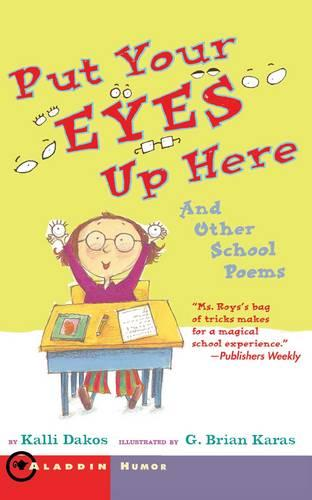 Put Your Eyes Up Here: And Other School Poems (Paperback)