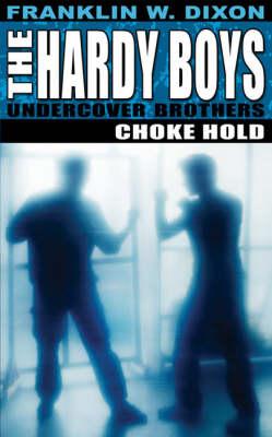 Hardy Boys: Choke Hold - Hardy Boys (Paperback)