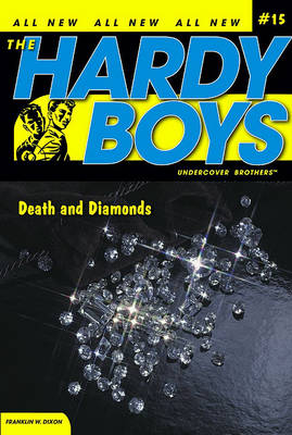 Death and Diamonds - Hardy Boys (All New) Undercover Brothers 15 (Paperback)