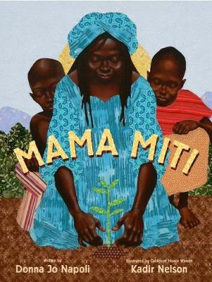 Mama Miti: Wangari Maathai and the Trees of Kenya (Hardback)