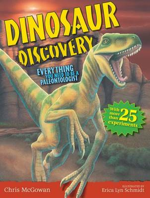 Dinosaur Discovery: Everything You Need to Be a Paleontologist (Hardback)