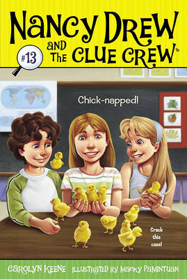 Chick-napped! - Nancy Drew and the Clue Crew 13 (Paperback)