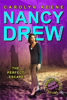 The Perfect Escape: Book Three in the Perfect Mystery Trilogy - Nancy Drew (All New) Girl Detective 32 (Paperback)