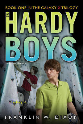 Galaxy X: Book One in the Galaxy X Trilogy - Hardy Boys (All New) Undercover Brothers 28 (Paperback)