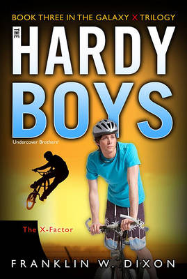 The X-Factor: Book Three in the Galaxy X Trilogy - Hardy Boys (All New) Undercover Brothers 30 (Paperback)