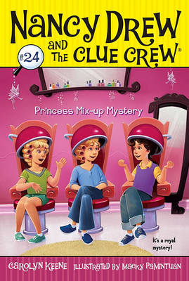 Princess Mix-up Mystery - Nancy Drew and the Clue Crew 24 (Paperback)