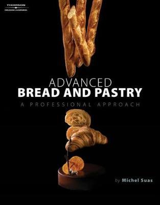 Advanced Bread and Pastry (Hardback)