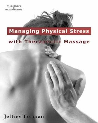 Managing Physical Stress with Therapeutic Massage (Paperback)