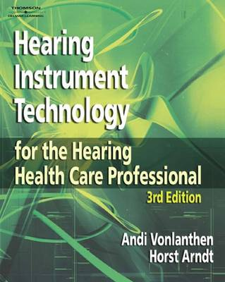 Hearing Instrument Technology: For the Hearing Health Care Professional (Hardback)