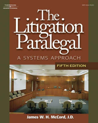 The Litigation Paralegal: A Systems Approach, 5e - West Legal Studies (Hardcover) (Hardback)