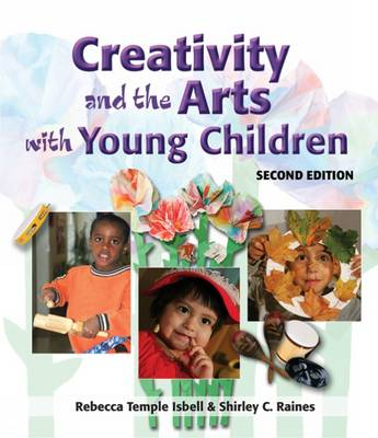 Creativity and the Arts with Young Children (Paperback)