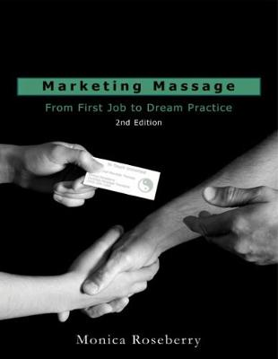 Marketing Massage: From First Job to Dream Practice (Paperback)