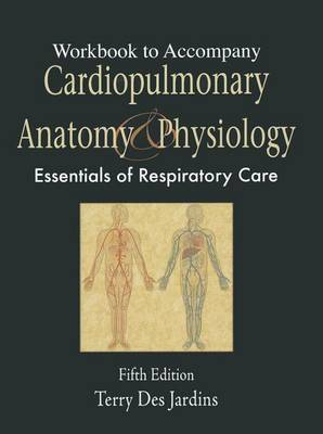Cardiopulmonary Anatomy and Physiology: Essentials for Respiratory Care (Paperback)