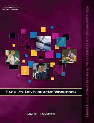 Faculty Development Companion Workbook: Customer Service in the Classroom for Optimum Retention Module 10 (Paperback)