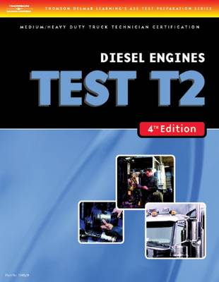 Test Preparation Medium/heavy Duty Truck Series Test T2: Diesel Engines (Paperback)