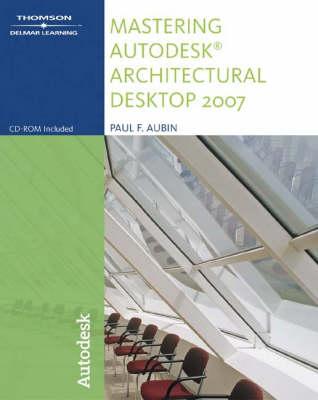 Mastering Autodesk Architectural Desktop 2007