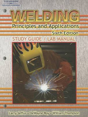 Study Guide with Lab Manual for Jeffus' Welding: Principles and Applications, 6th (Paperback)