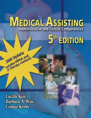 Medical Assisting: Administrative and Clinical Competencies 2006 Update