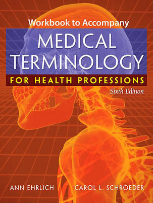 Workbook for Ehrlich/Schroeder's Medical Terminology for Health Professions, 6th (Paperback)