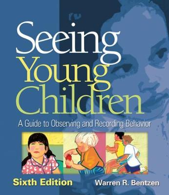 Seeing Young Children: A Guide to Observing and Recording Behavior (Paperback)