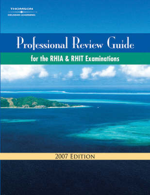 Professional Review Guide for the RHIA and RHIT Examinations 2007