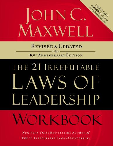 The 21 Irrefutable Laws of Leadership Workbook: Revised and   Updated (Paperback)