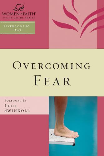 Overcoming Fear - Women of Faith Study Guide Series (Paperback)