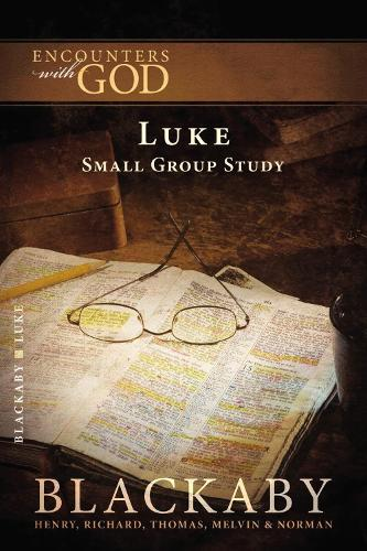 Luke: A Blackaby Bible Study Series - Encounters with God (Paperback)