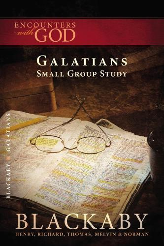 Galatians: A Blackaby Bible Study Series - Encounters with God (Paperback)
