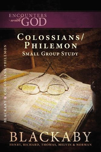Colossians/Philemon: A Blackaby Bible Study Series - Encounters with God (Paperback)