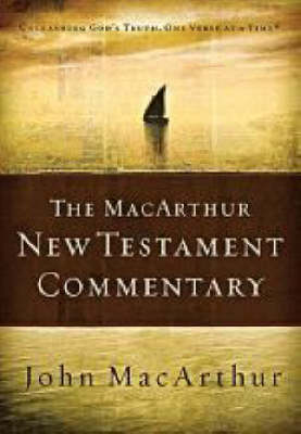 The Macarthur New Testament Commentary: Unleashing God's Truth, One Verse at a Time (Hardback)