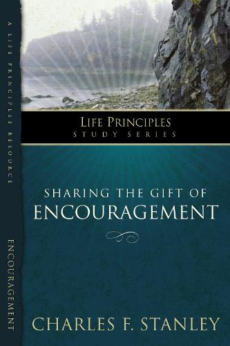 Sharing the Gift of Encouragement - Life Principles Study Series (Paperback)