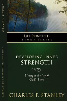 Developing Inner Strength - Life Principles Study Series (Paperback)