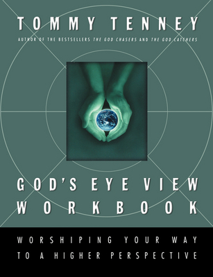 God's Eye View Workbook: Worshiping Your Way to a Higher Perspective (Paperback)