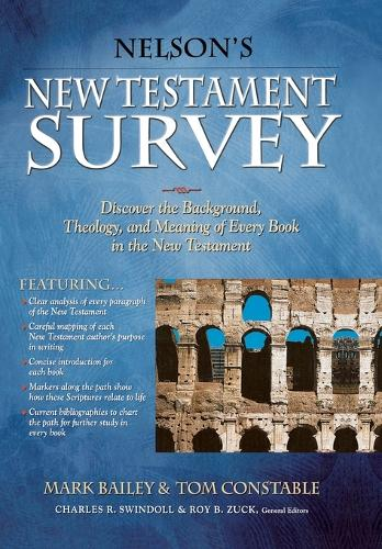 Nelson's New Testament Survey: Discovering the Essence, Background and   Meaning About Every New Testament Book (Paperback)