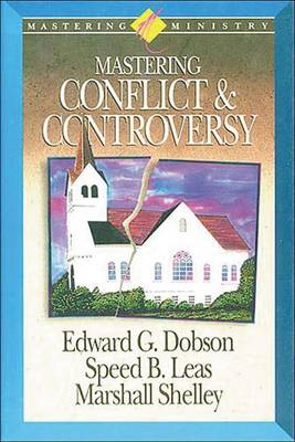 Mastering Ministry: Mastering Conflict And Controversy (Paperback)
